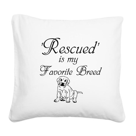 Rescued Dog Square Canvas Pillow