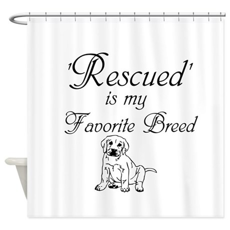 Rescued Dog Shower Curtain