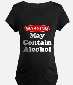 Warning May Contain Alcohol Maternity T-Shirt