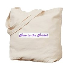 Bow to the Bride!  Tote Bag