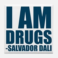 I Am Drugs Tile Coaster