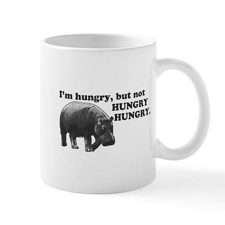 Im hungry, but not HUNGRY HUNGRY. Mug