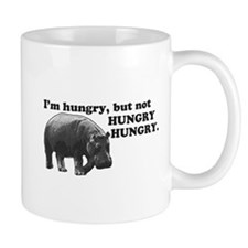 Im hungry, but not HUNGRY HUNGRY. Mug