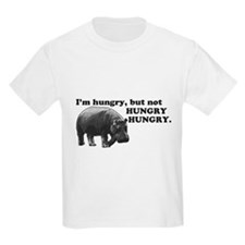 Im hungry, but not HUNGRY HUNGRY. T-Shirt