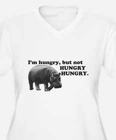 Im hungry, but not HUNGRY HUNGRY. Plus Size T-Shir