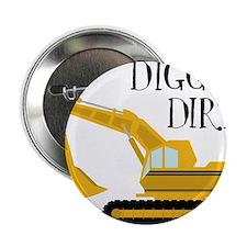 "Digging Dirt 2.25"" Button"