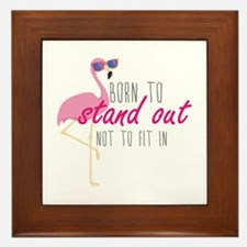 Born To Stand Out Framed Tile