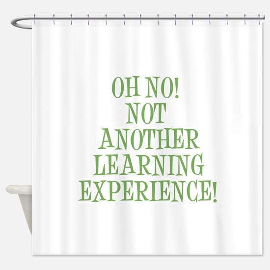 Learning Experience Shower Curtain