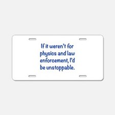 I'd be unstoppable Aluminum License Plate