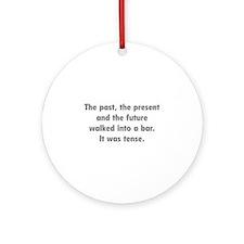 It was tense. Ornament (Round)