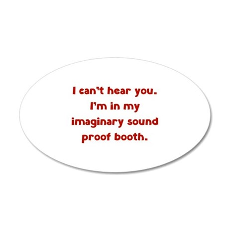 Imaginary Sound Proof Booth 22x14 Oval Wall Peel