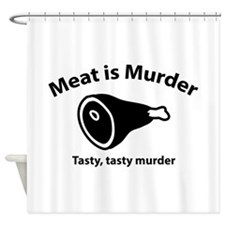 Meat is Murder Shower Curtain