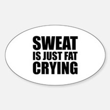 Sweat Is Just Fat Crying Decal