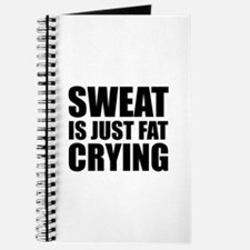 Sweat Is Just Fat Crying Journal
