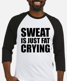 Sweat Is Just Fat Crying Baseball Jersey