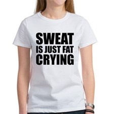 Sweat Is Just Fat Crying Tee