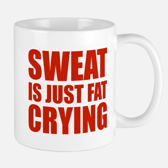 Sweat Is Just Fat Crying Mug