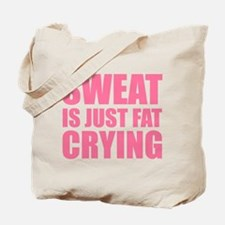 Sweat Is Just Fat Crying Tote Bag
