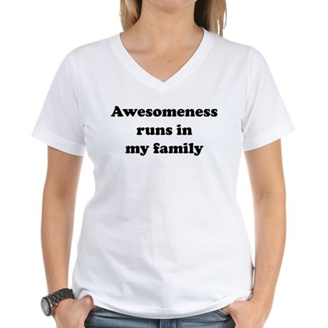 Awesomeness Runs In My Family Women's V-Neck T-Shi