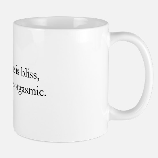 Ignorance is Bliss Mug