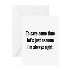 I'm always right Greeting Card