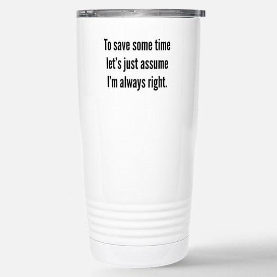 I'm always right Stainless Steel Travel Mug