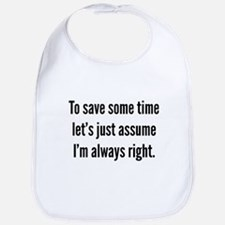 I'm always right Bib