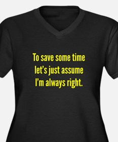 I'm always right Women's Plus Size V-Neck Dark T-S