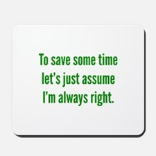 I'm always right Mousepad