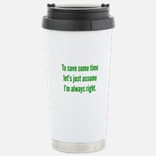 I'm always right Travel Mug