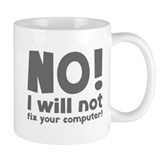 No i will not fix your computer Coffee Mugs