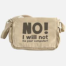 NO! I will not fix your computer! Messenger Bag