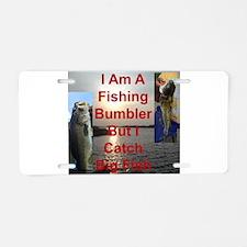 Fishing Bumbler Catches Big Fish Aluminum License