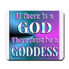 THERE IS A GODDESS Mousepad