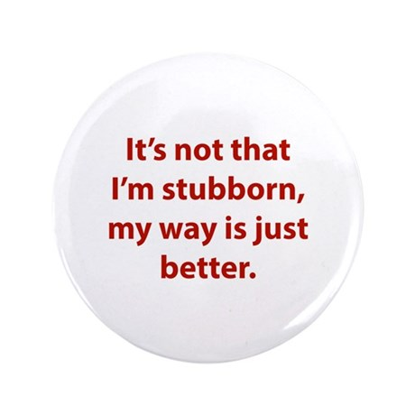 "My way is just better. 3.5"" Button (100 pack)"