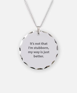 My way is just better. Necklace