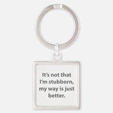 My way is just better. Square Keychain