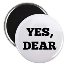 "Yes, Dear 2.25"" Magnet (10 pack)"