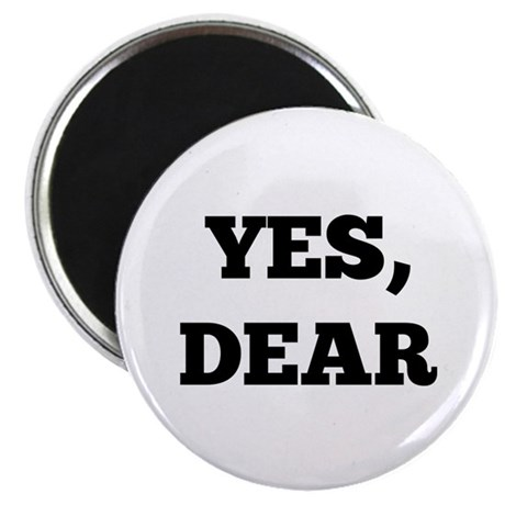 """Yes, Dear 2.25"""" Magnet (10 pack)"""