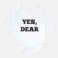 Yes, Dear Long Sleeve Infant Bodysuit