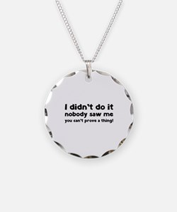I didn't do it. Necklace