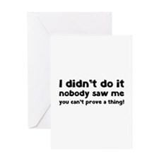 I didn't do it. Greeting Card