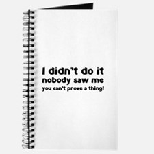 I didn't do it. Journal