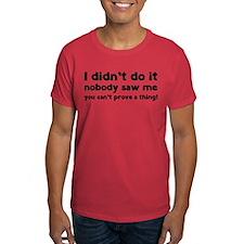 I didn't do it. T-Shirt