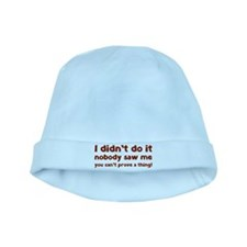 I didn't do it. baby hat