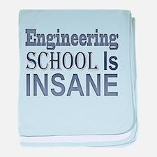 Engineering School Is Insane! baby blanket