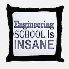 Engineering School Is Insane! Throw Pillow