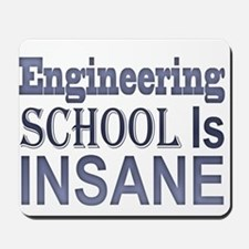 Engineering School Is Insane! Mousepad