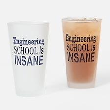 Engineering School Is Insane! Drinking Glass