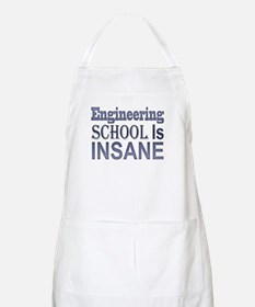 Engineering School Is Insane! Apron